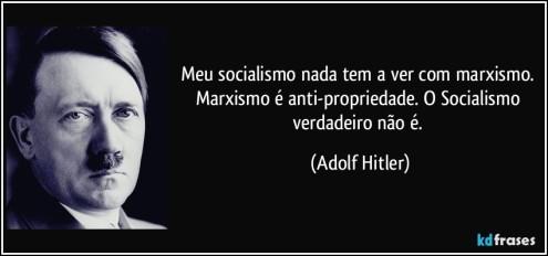 frase-meu-socialismo-nada-tem-a-ver-com-marxismo-marxismo-e-anti-propriedade-o-socialismo-verdadeiro-adolf-hitler-119333